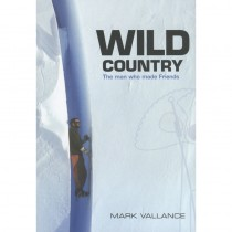 Wild Country: the man who made Friends by Mark Vallance by Vertebrate Publishing