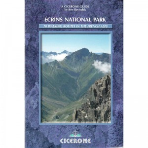 Ecrins National Park: 70 walking routes in the French Alps by Cicerone