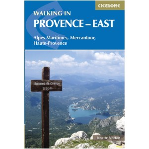 Walking in Provence East: Alpes Maritimes - Alpes de Haute-Provence - Mercantour  by Cicerone