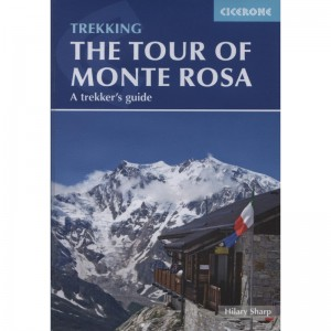 Trekking the Tour of Monte Rosa: A trekkers guide by Cicerone